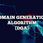 Domain Generation Algorithm – DGA in Malware